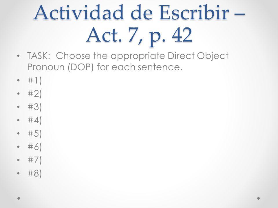 Actividad de Escribir – Act. 7, p. 42