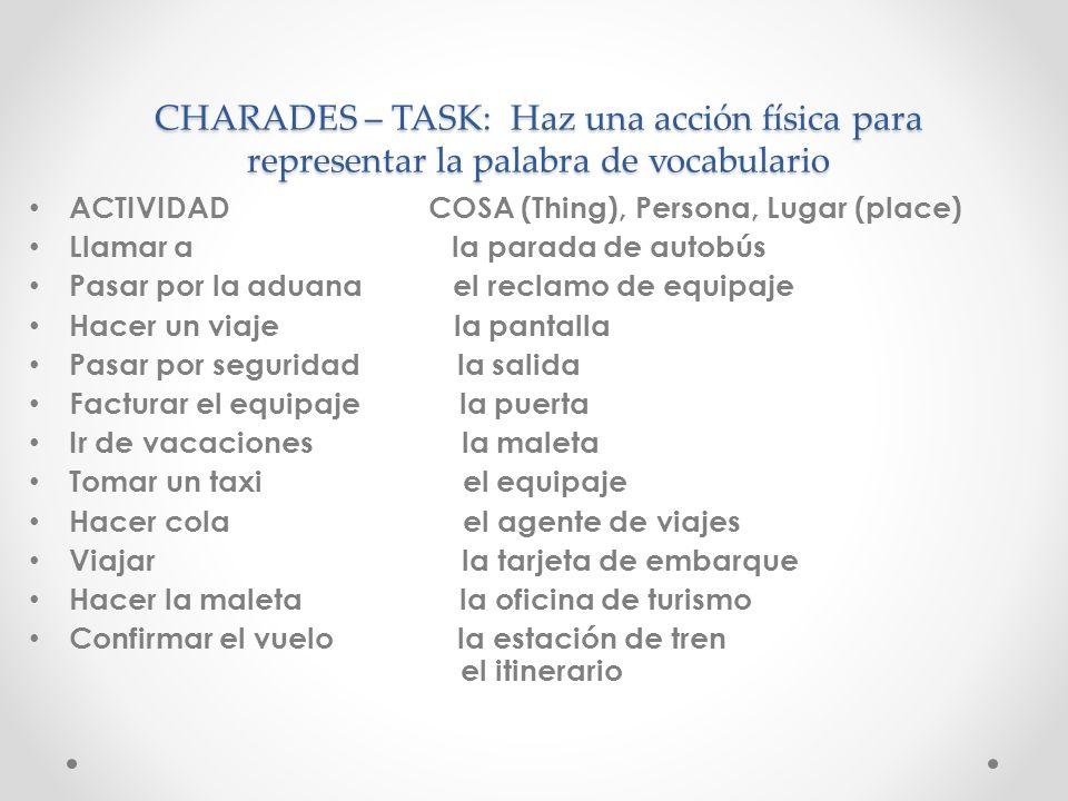 CHARADES – TASK: Haz una acción física para representar la palabra de vocabulario