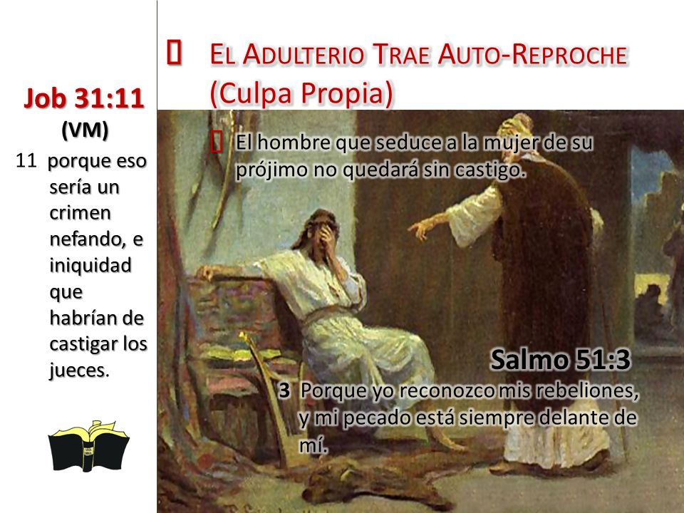 ³ El Adulterio Trae Auto-Reproche (Culpa Propia) Job 31:11 (VM) Ÿ