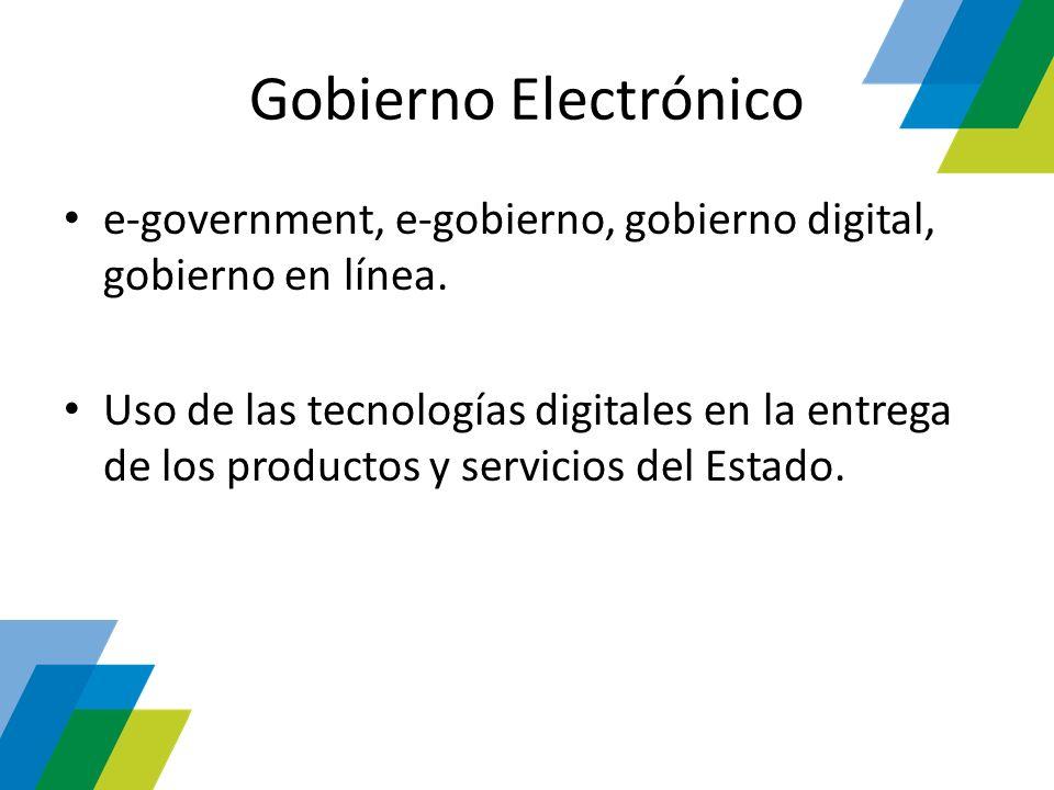 Gobierno Electrónico e-government, e-gobierno, gobierno digital, gobierno en línea.