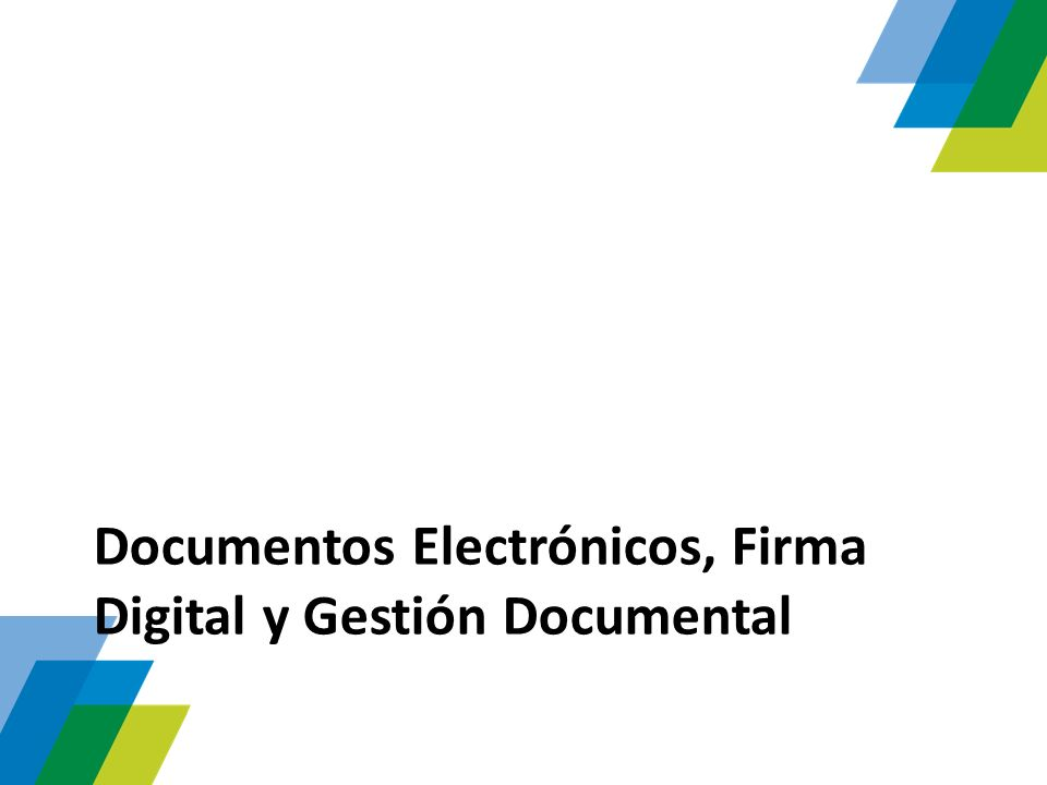 Documentos Electrónicos, Firma Digital y Gestión Documental