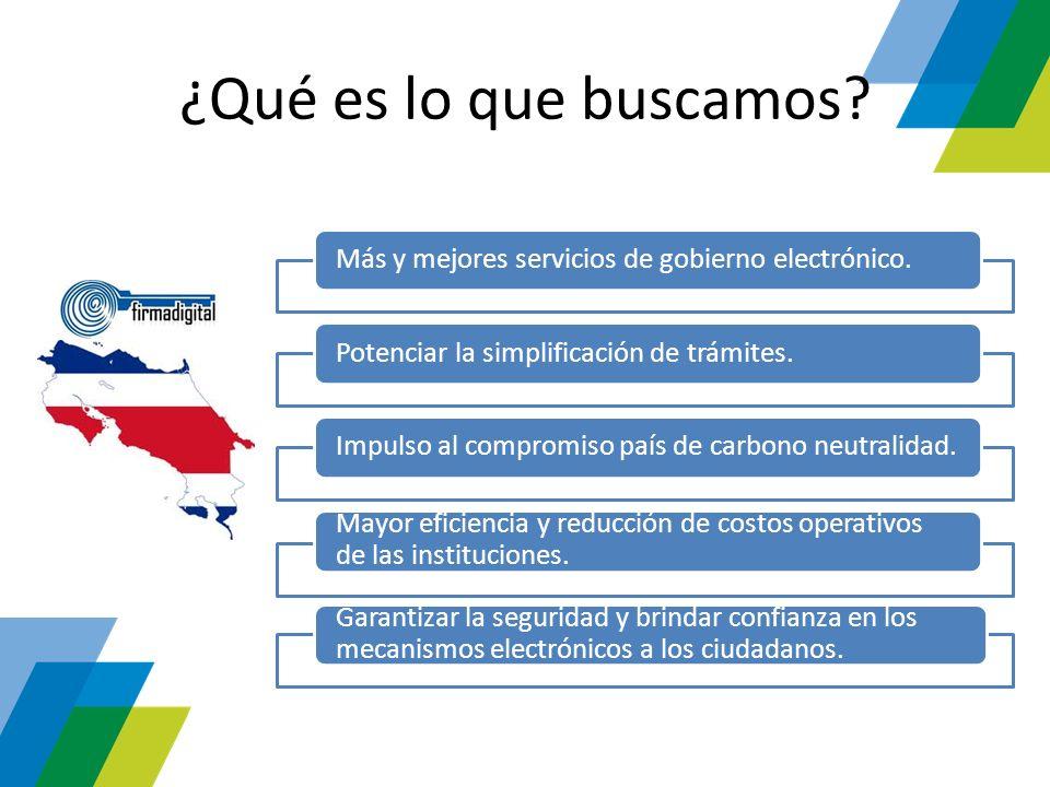 ¿Qué es lo que buscamos Más y mejores servicios de gobierno electrónico. Potenciar la simplificación de trámites.