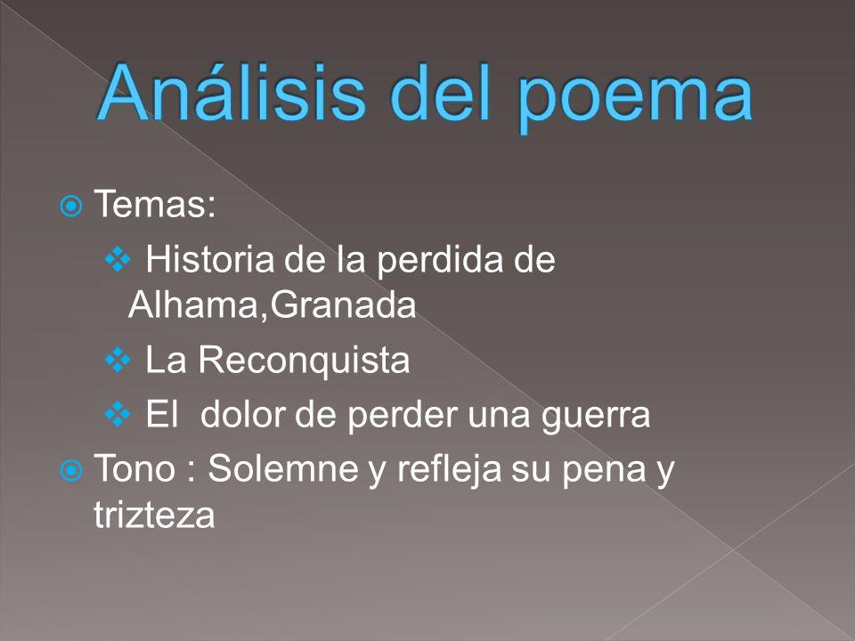 Análisis del poema Temas: Historia de la perdida de Alhama,Granada