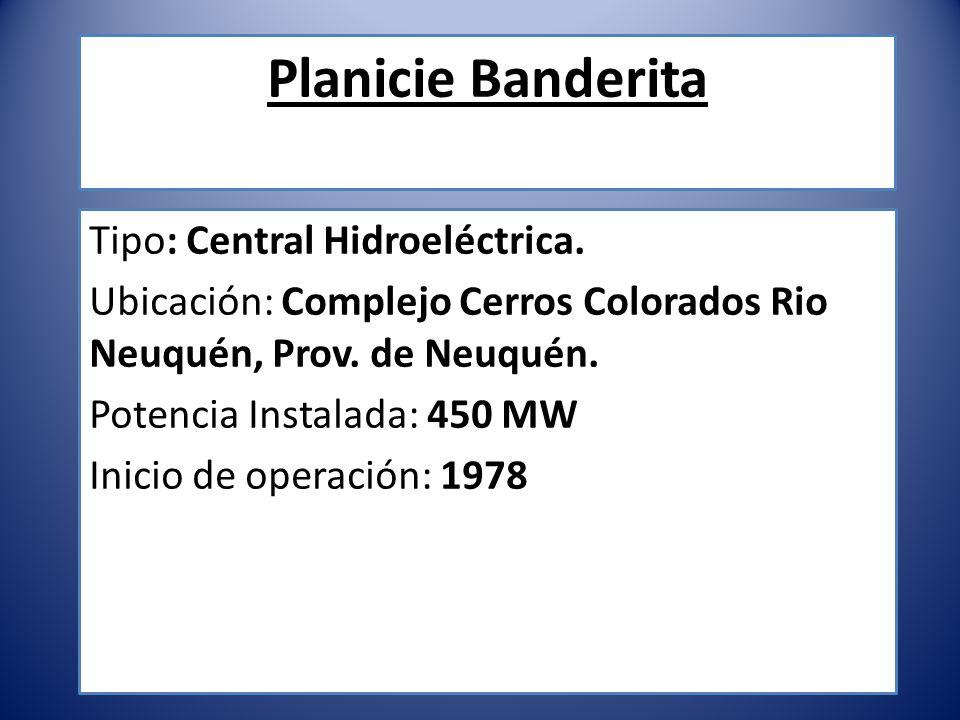 Planicie Banderita Tipo: Central Hidroeléctrica.