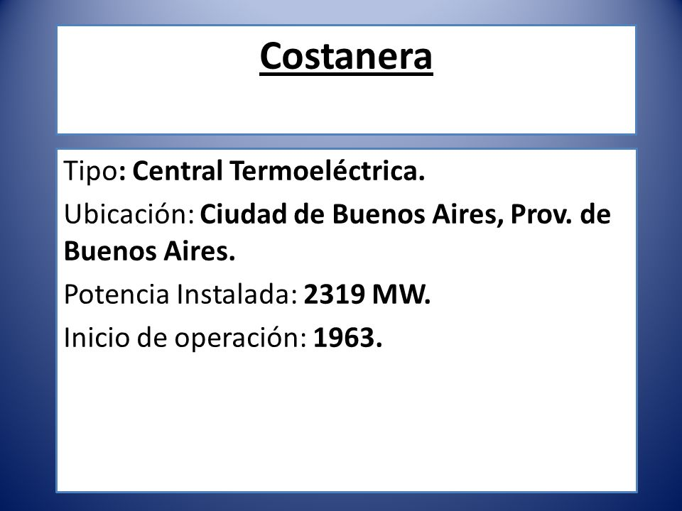 Costanera Tipo: Central Termoeléctrica.