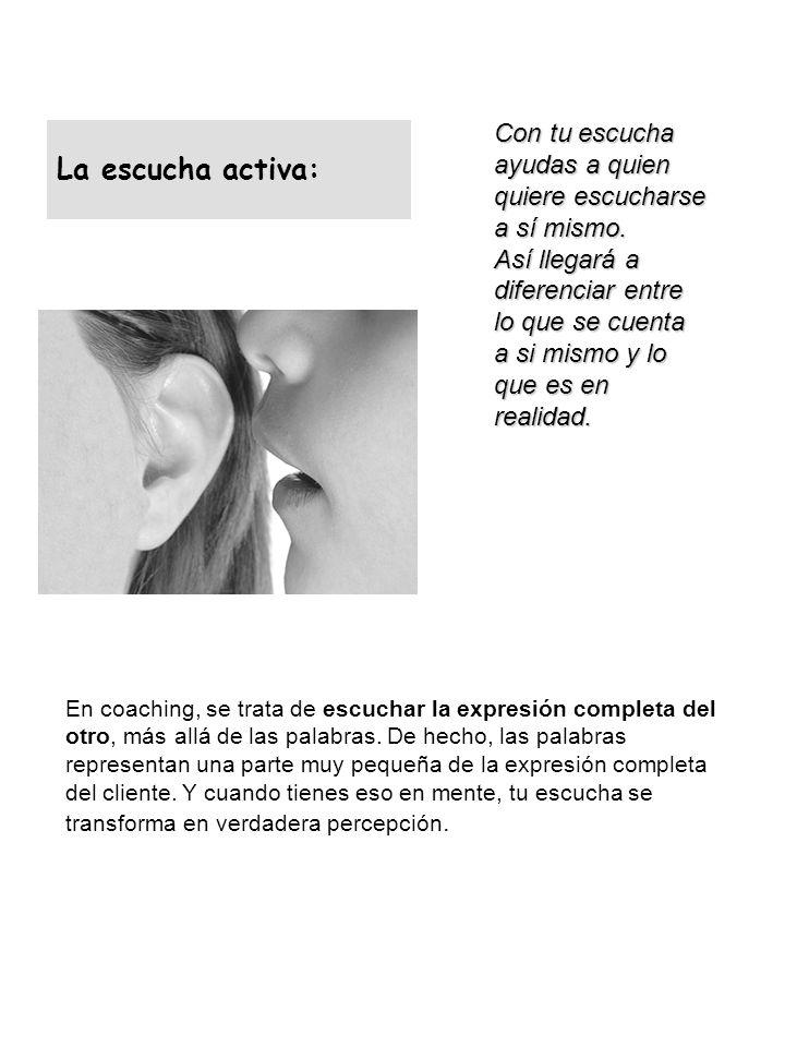 La escucha activa: Con tu escucha ayudas a quien quiere escucharse