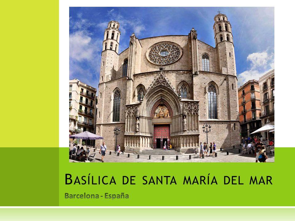 Basílica de santa maría del mar - ppt descargar
