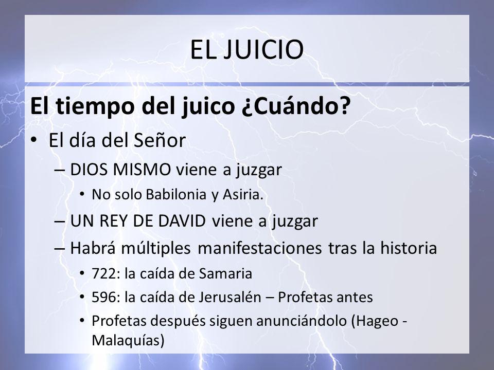 EL JUICIO El tiempo del juico ¿Cuándo El día del Señor