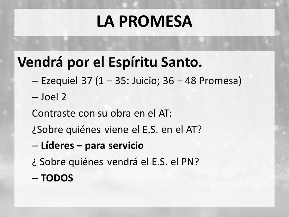 LA PROMESA Vendrá por el Espíritu Santo.