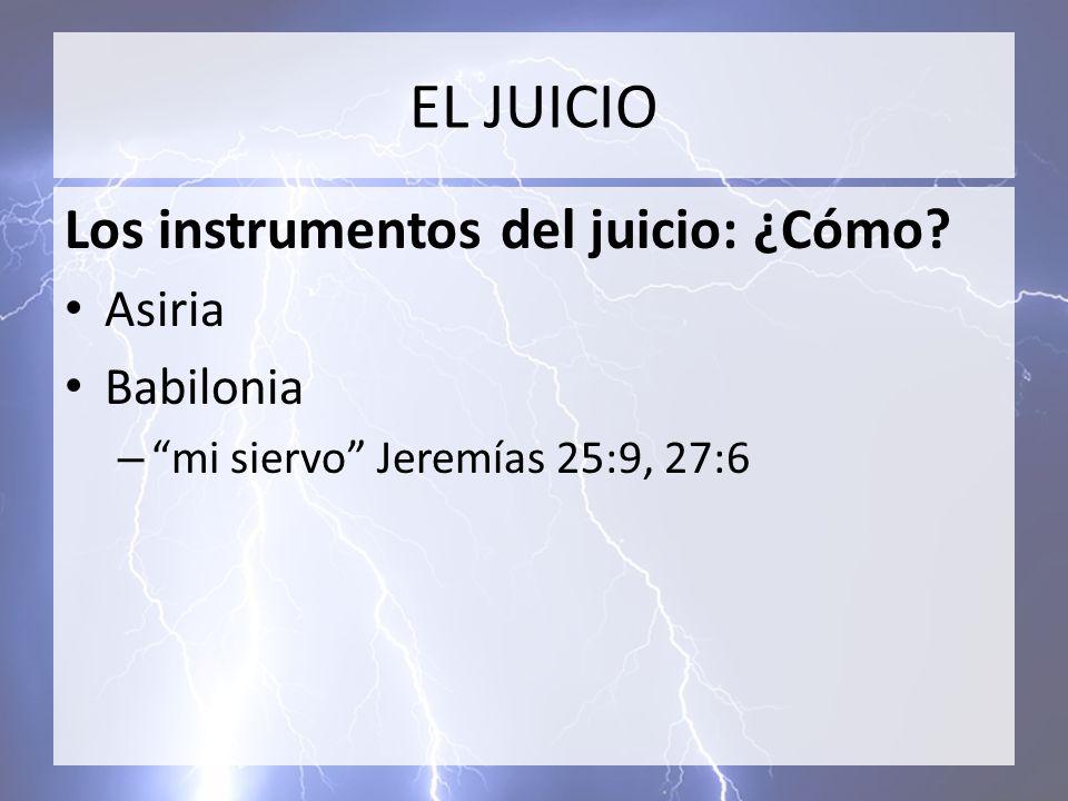 EL JUICIO Los instrumentos del juicio: ¿Cómo Asiria Babilonia