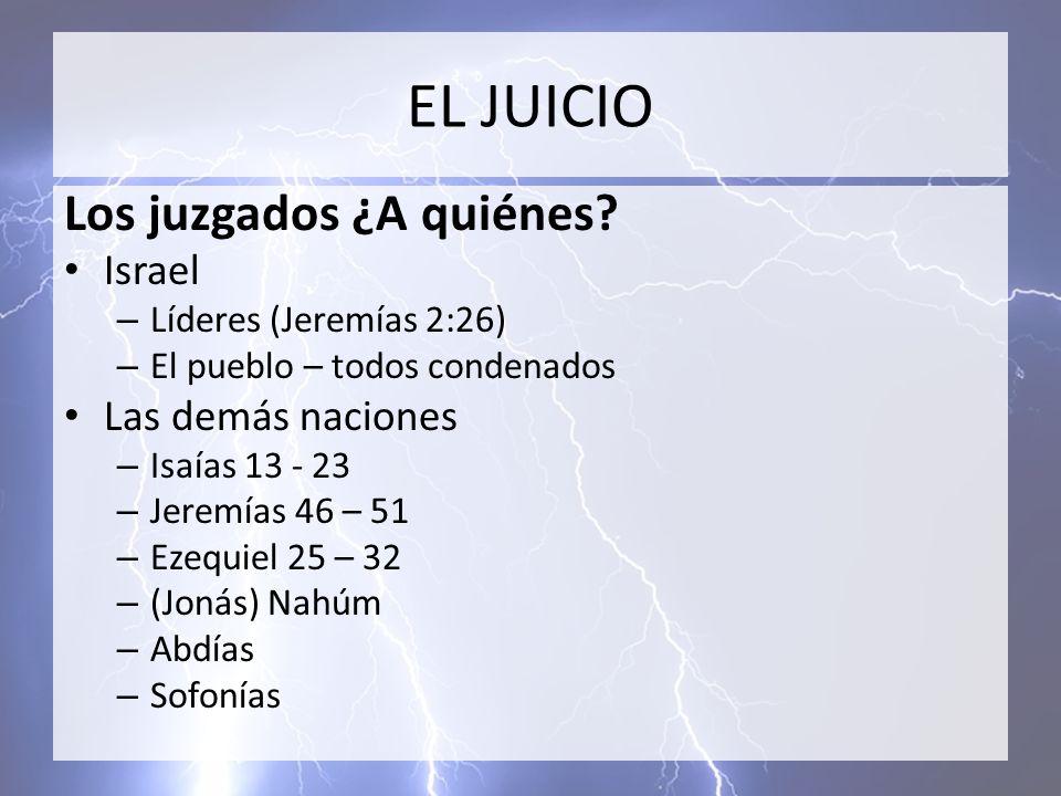 EL JUICIO Los juzgados ¿A quiénes Israel Las demás naciones