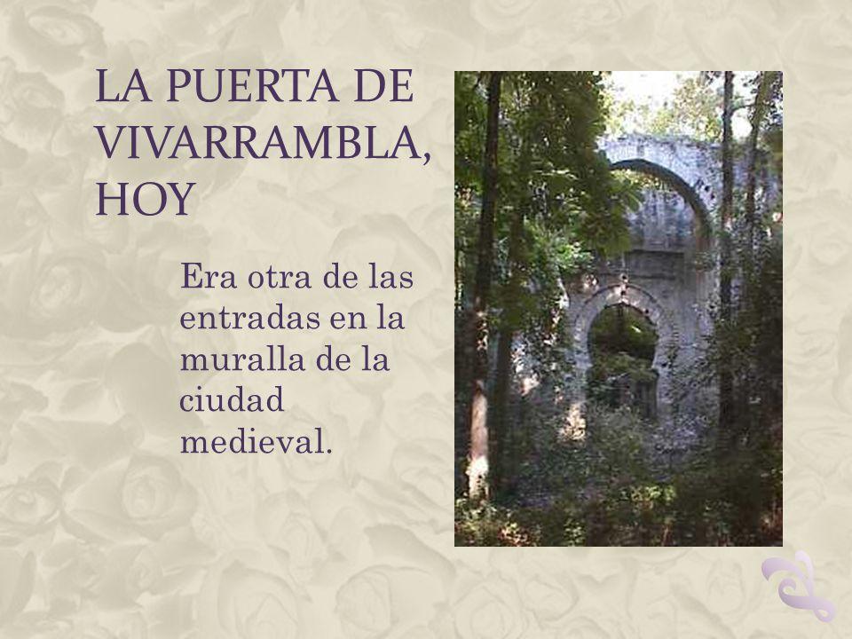 La Puerta de Vivarrambla, hoy
