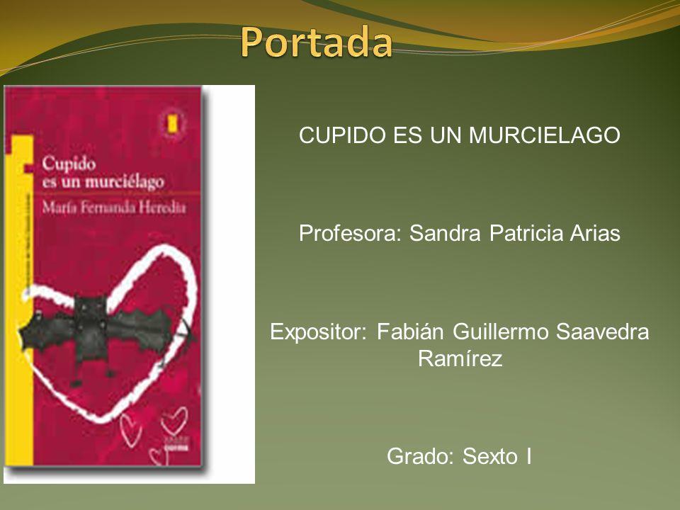 Portada CUPIDO ES UN MURCIELAGO Profesora: Sandra Patricia Arias
