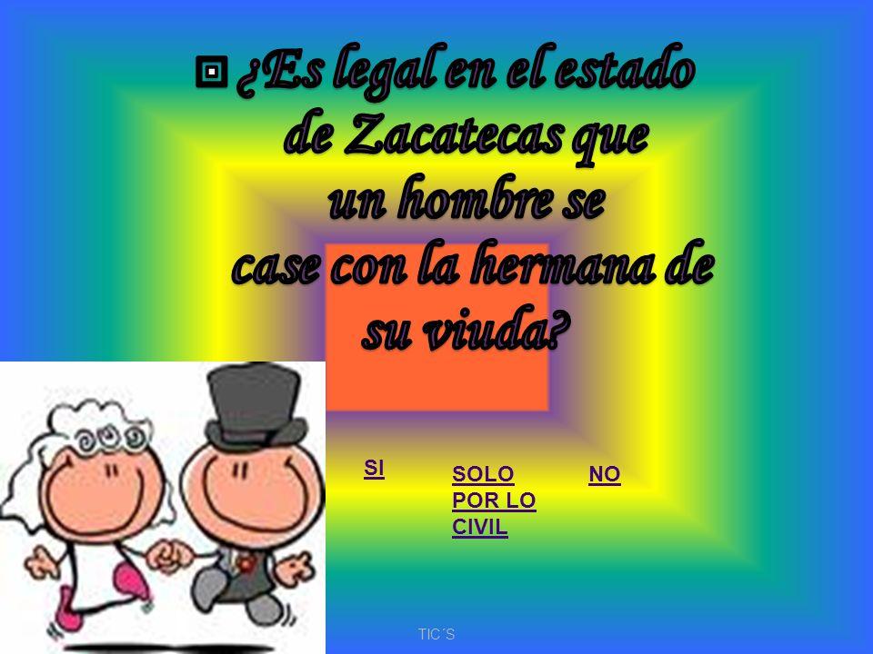 ¿Es legal en el estado de Zacatecas que un hombre se case con la hermana de su viuda
