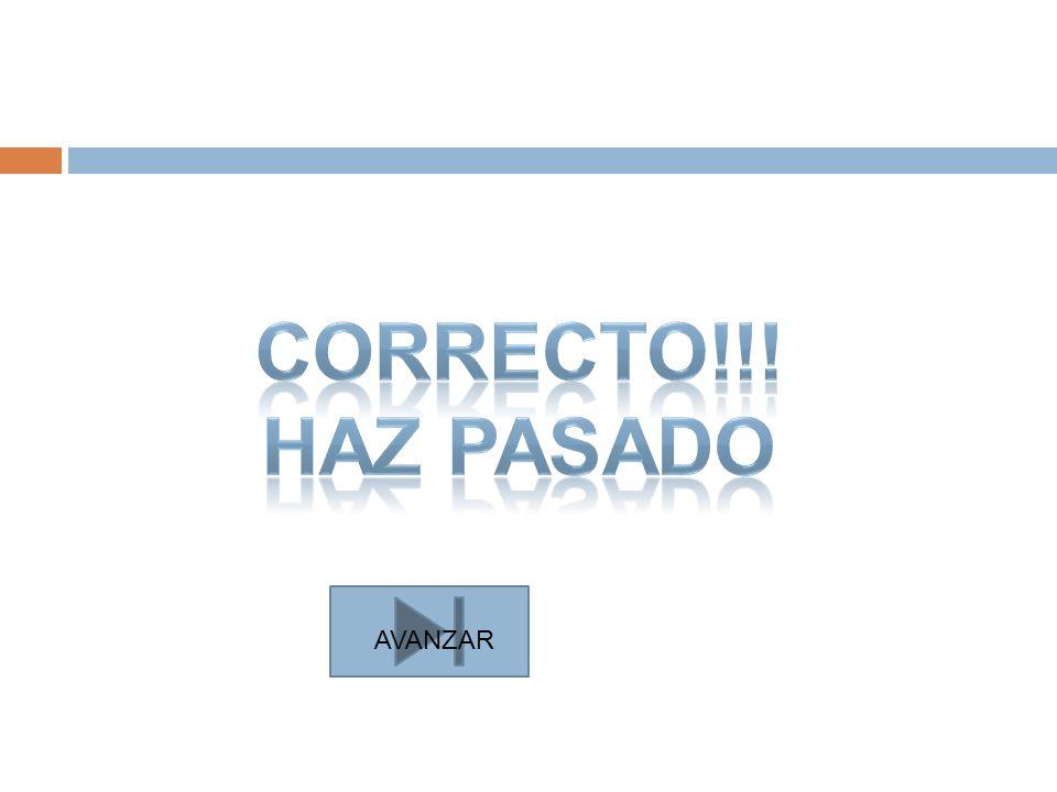 CORRECTO!!! HAZ PASADO AVANZAR