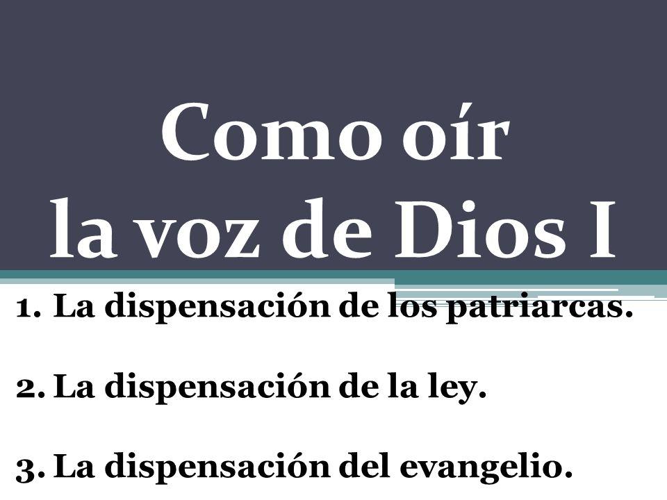 Como oír la voz de Dios I La dispensación de los patriarcas.