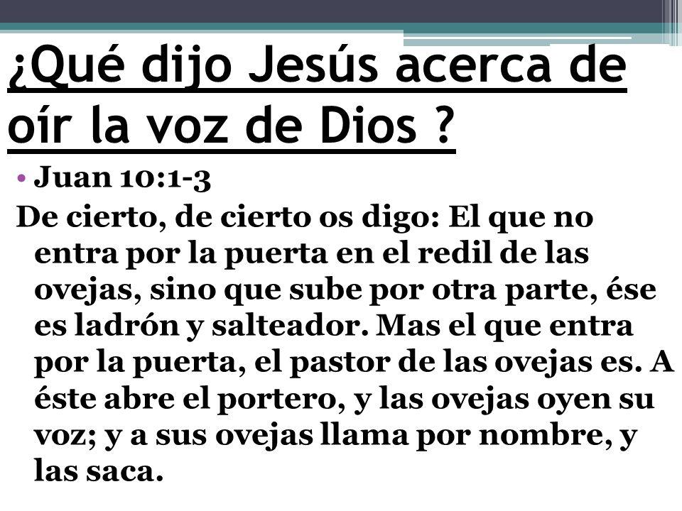 ¿Qué dijo Jesús acerca de oír la voz de Dios