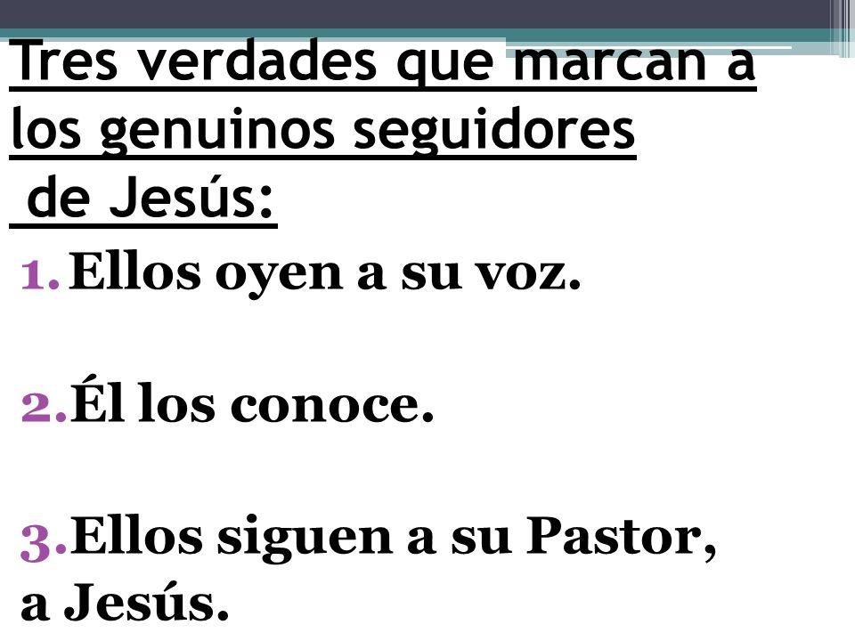 Tres verdades que marcan a los genuinos seguidores de Jesús: