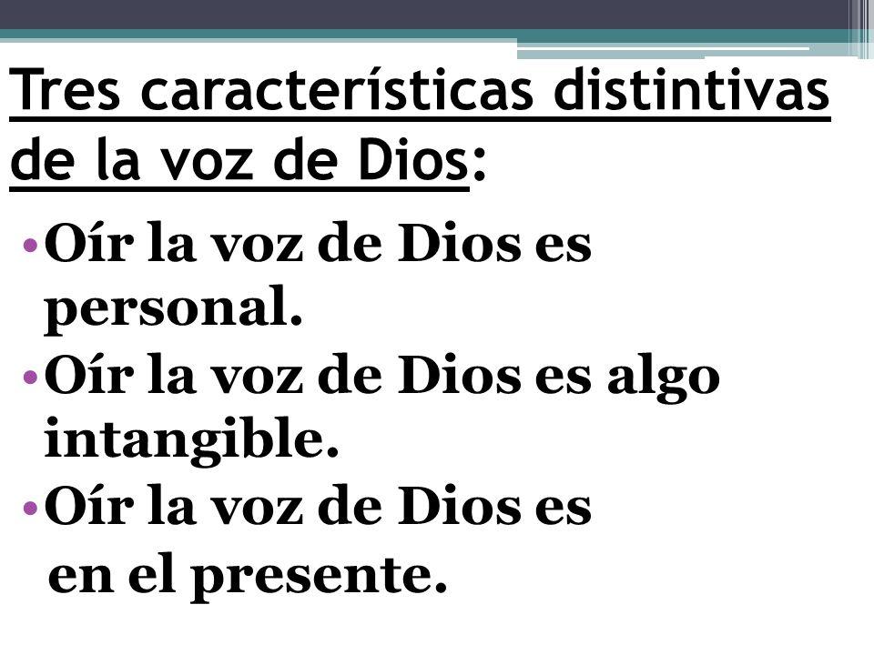 Tres características distintivas de la voz de Dios: