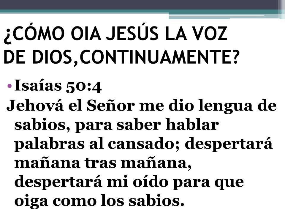 ¿CÓMO OIA JESÚS LA VOZ DE DIOS,CONTINUAMENTE
