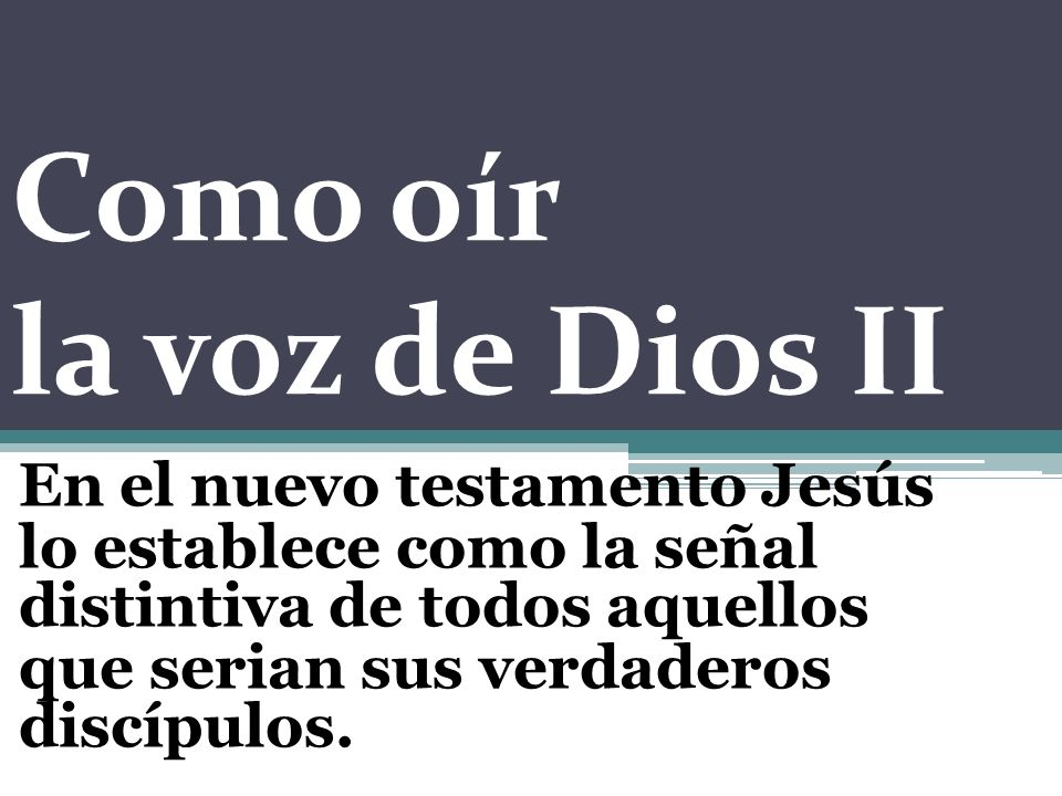 Como oír la voz de Dios II