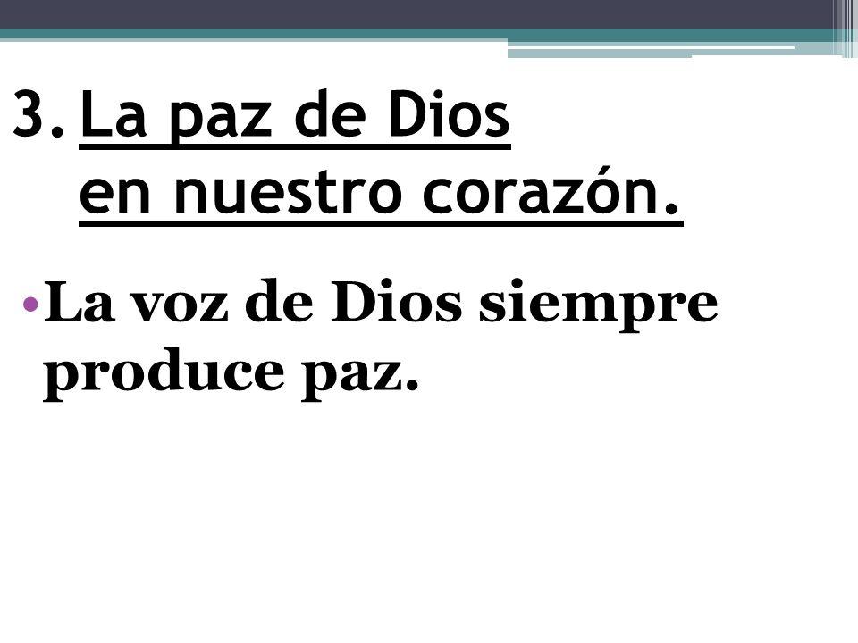 La paz de Dios en nuestro corazón.
