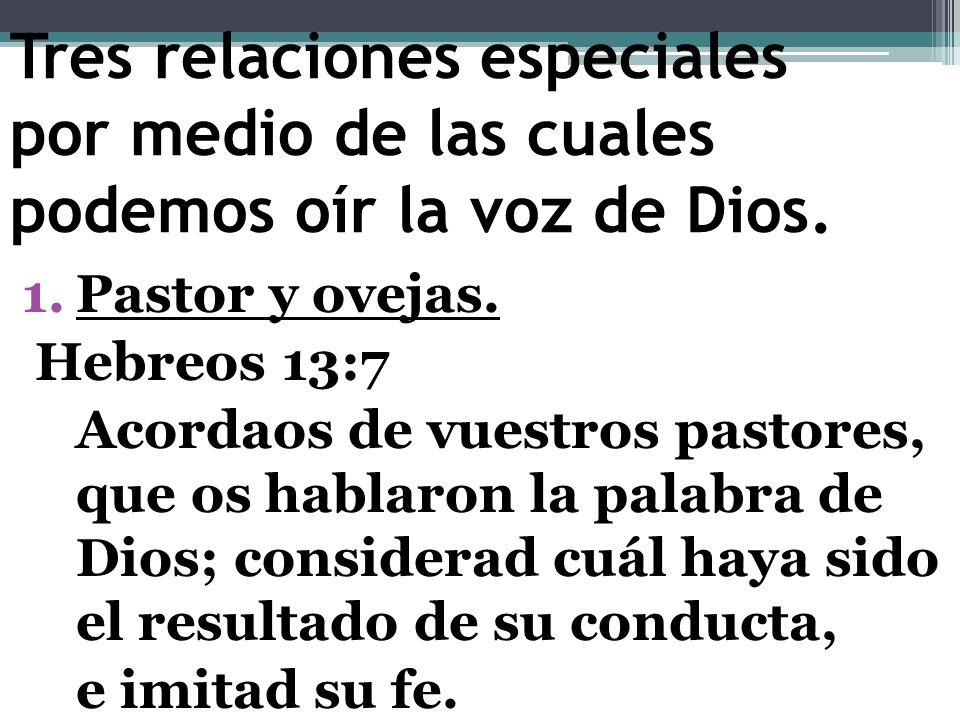Tres relaciones especiales por medio de las cuales podemos oír la voz de Dios.