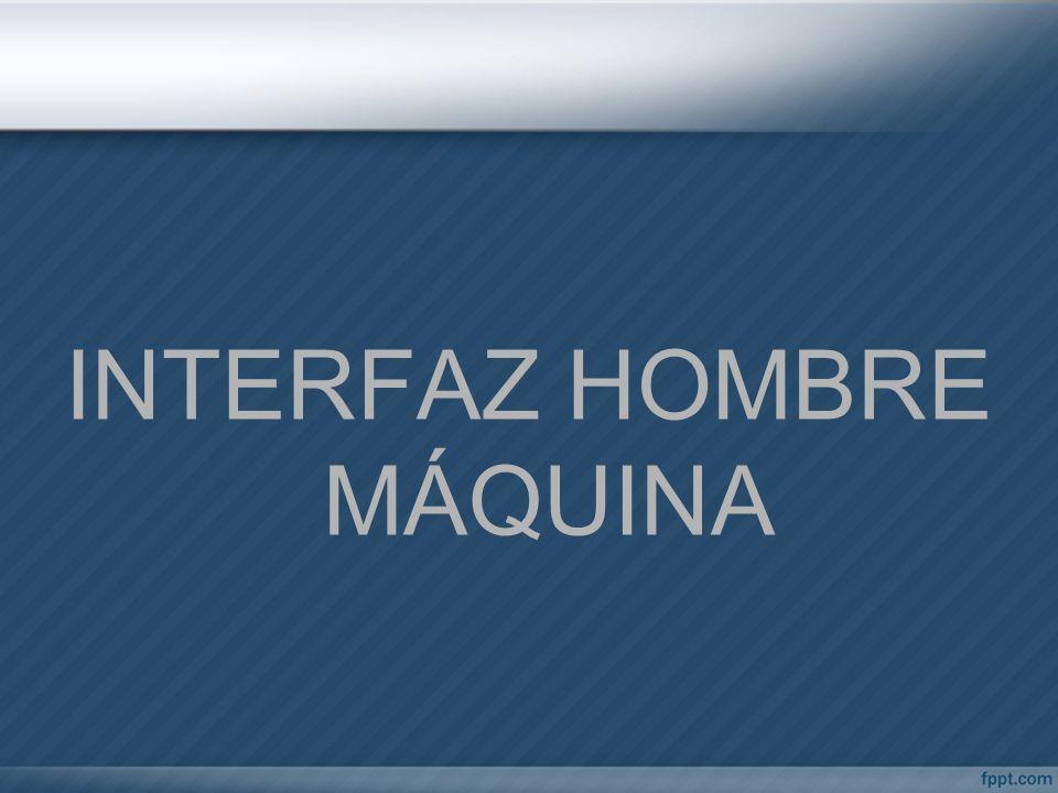 INTERFAZ HOMBRE MÁQUINA