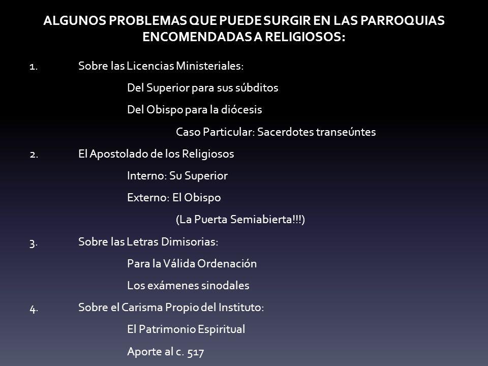 ALGUNOS PROBLEMAS QUE PUEDE SURGIR EN LAS PARROQUIAS ENCOMENDADAS A RELIGIOSOS: