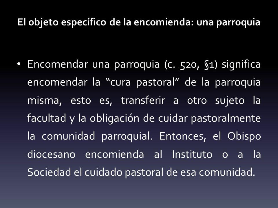 El objeto específico de la encomienda: una parroquia