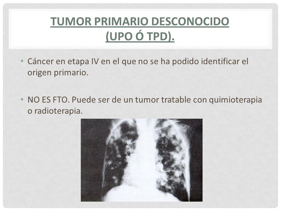 Tumor primario desconocido (UPO ó TPD).