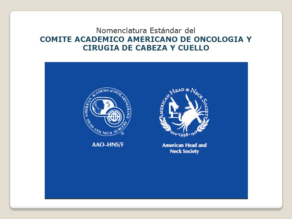 COMITE ACADEMICO AMERICANO DE ONCOLOGIA Y CIRUGIA DE CABEZA Y CUELLO