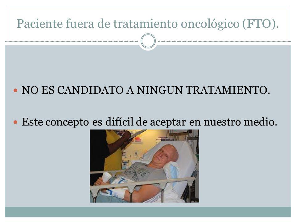 Paciente fuera de tratamiento oncológico (FTO).