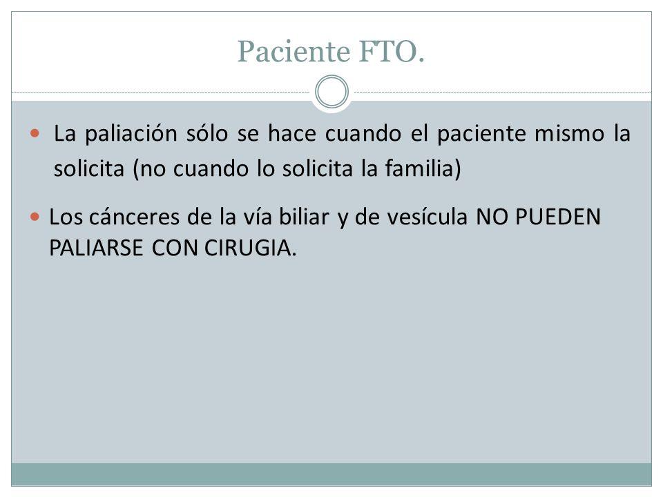 Paciente FTO. La paliación sólo se hace cuando el paciente mismo la solicita (no cuando lo solicita la familia)