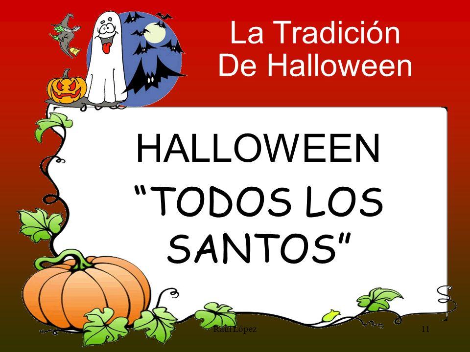 La Tradición De Halloween HALLOWEEN TODOS LOS SANTOS Raúl López