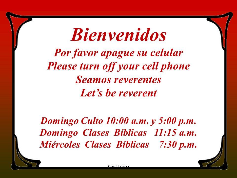 Bienvenidos Por favor apague su celular