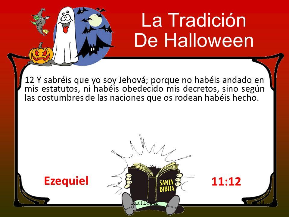 La Tradición De Halloween Ezequiel 11:12