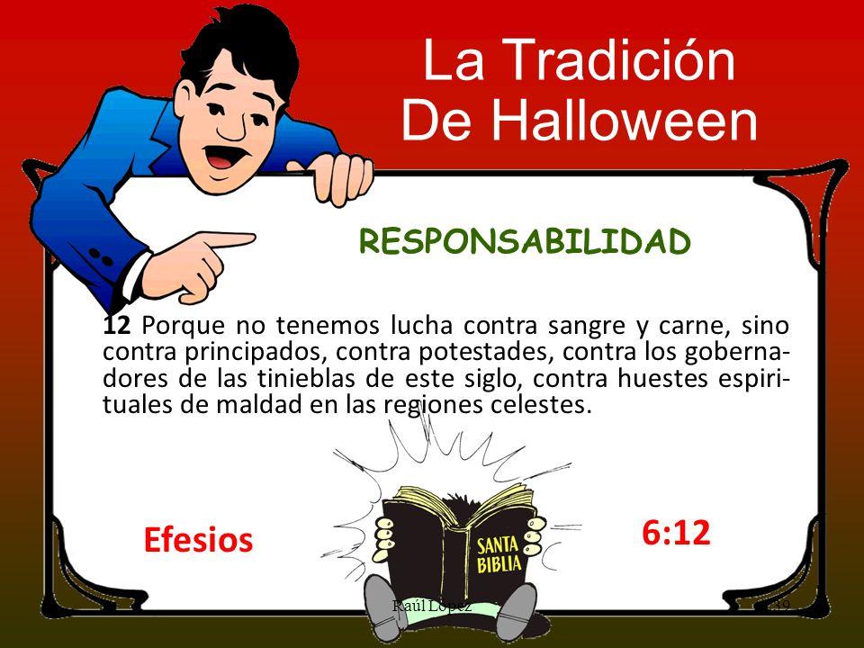 La Tradición De Halloween 6:12 Efesios RESPONSABILIDAD