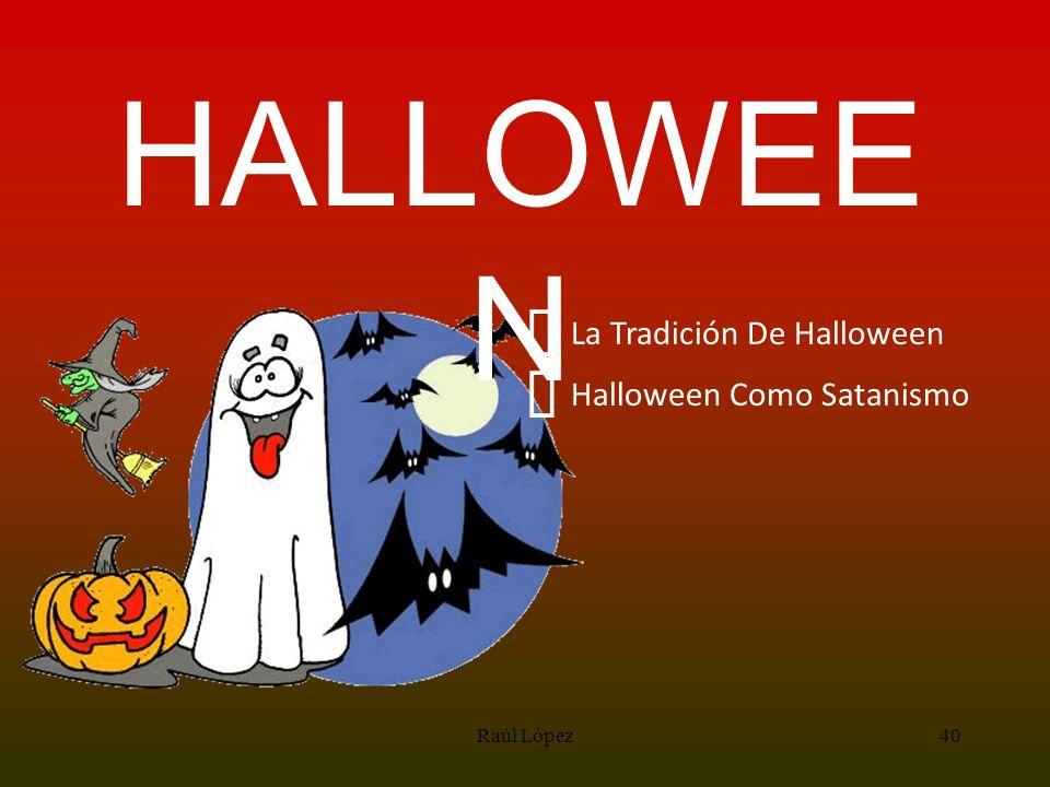 HALLOWEEN ³ ³ La Tradición De Halloween Halloween Como Satanismo