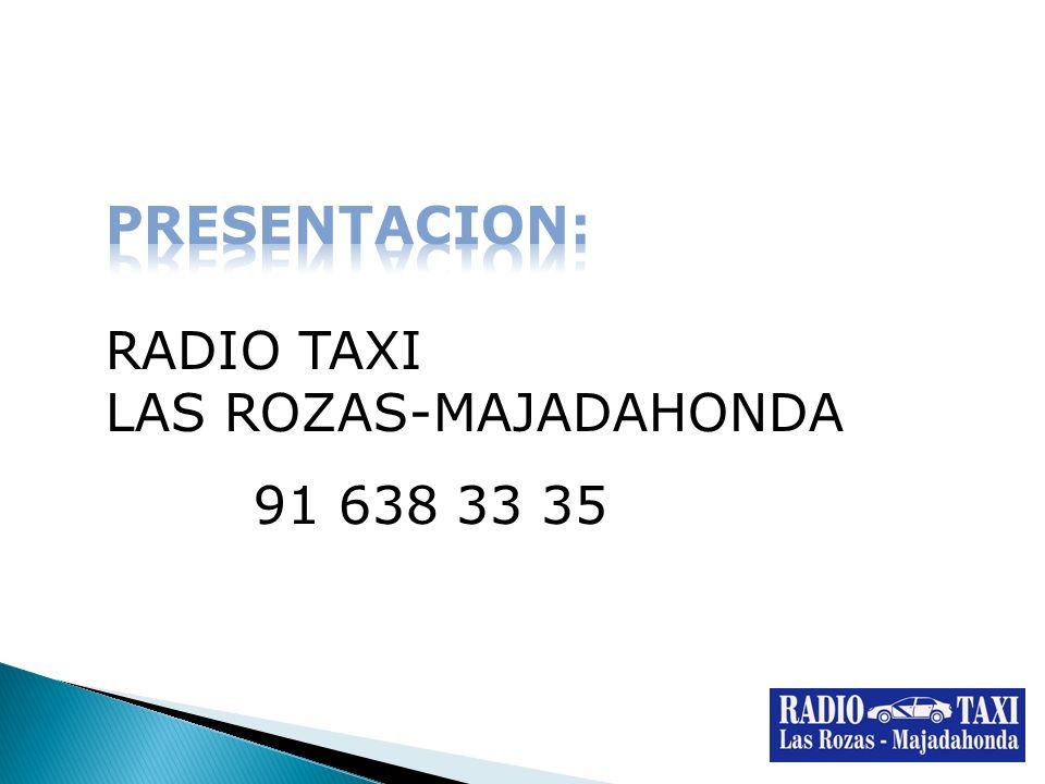 PRESENTACION: RADIO TAXI LAS ROZAS-MAJADAHONDA 91 638 33 35