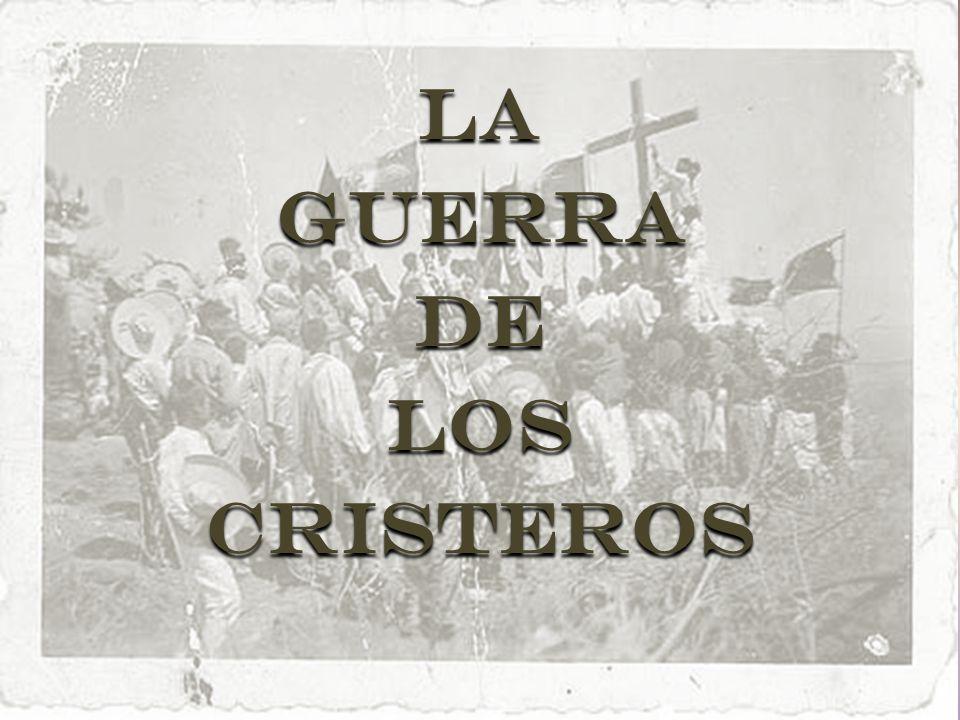 La Guerra de los Cristeros