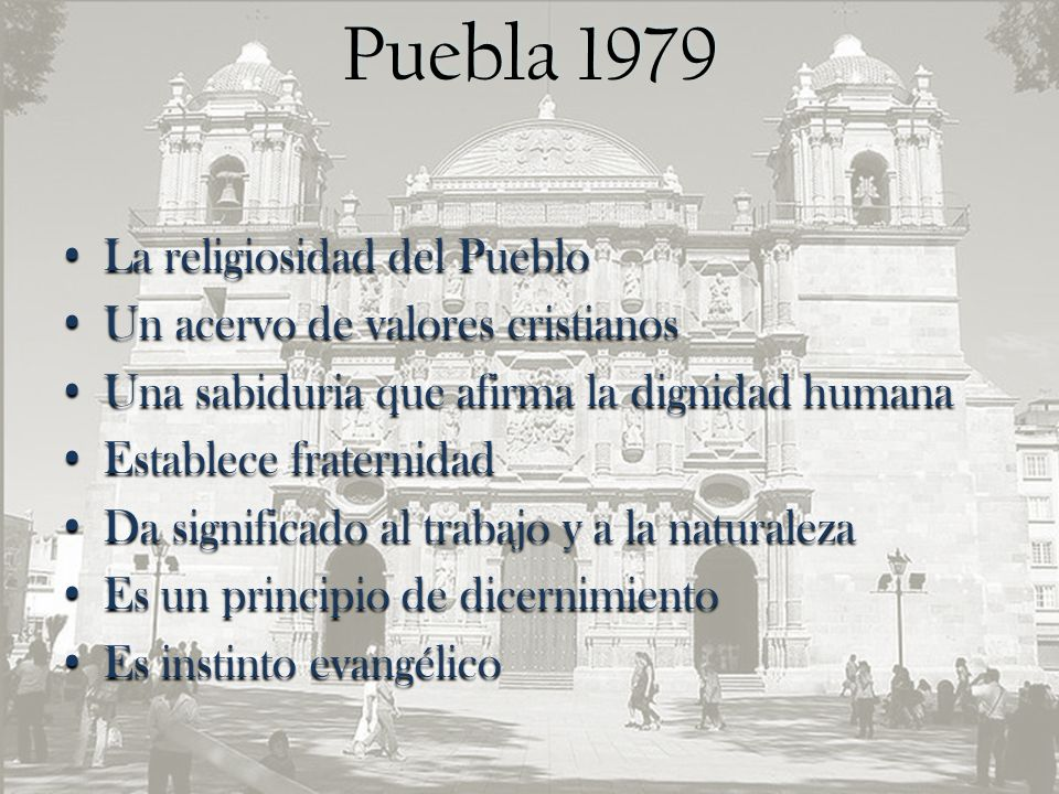 Puebla 1979 La religiosidad del Pueblo Un acervo de valores cristianos