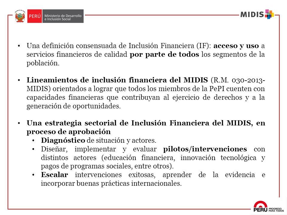 Una definición consensuada de Inclusión Financiera (IF): acceso y uso a servicios financieros de calidad por parte de todos los segmentos de la población.