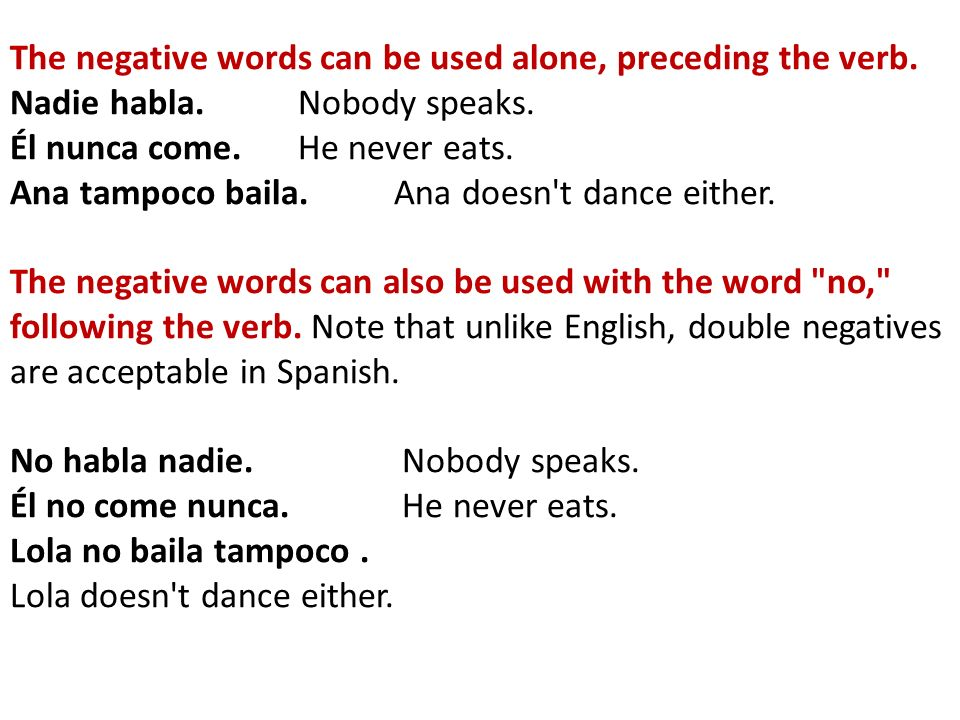 The negative words can be used alone, preceding the verb.