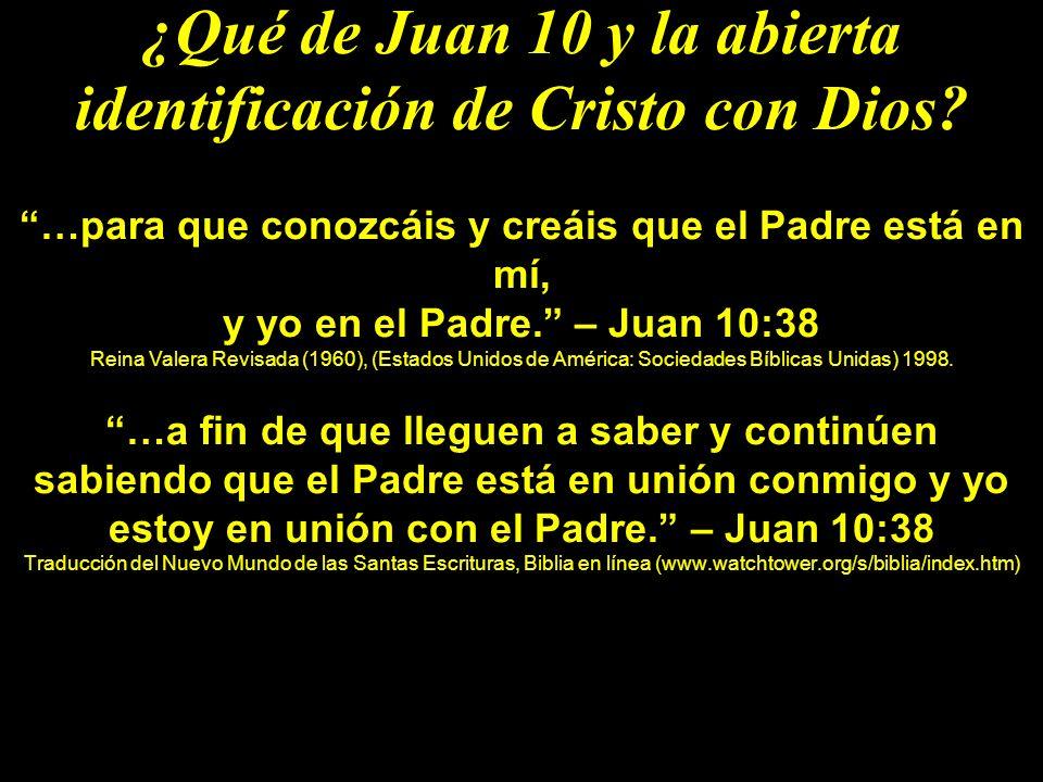 ¿Qué de Juan 10 y la abierta identificación de Cristo con Dios