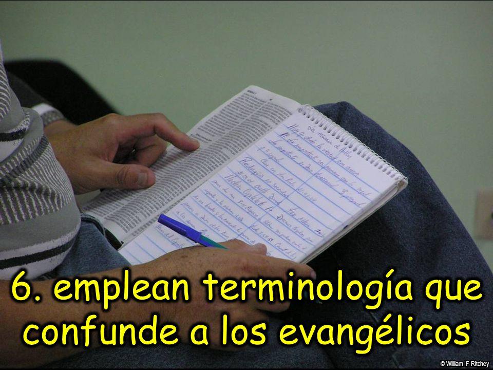 6. emplean terminología que confunde a los evangélicos
