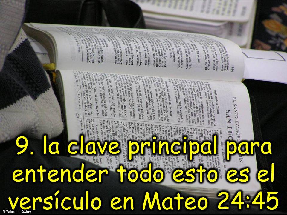 9. la clave principal para entender todo esto es el versículo en Mateo 24:45