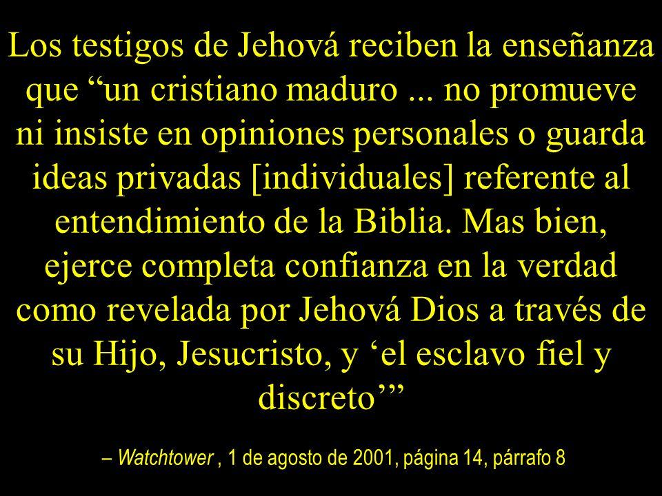 Los testigos de Jehová reciben la enseñanza que un cristiano maduro