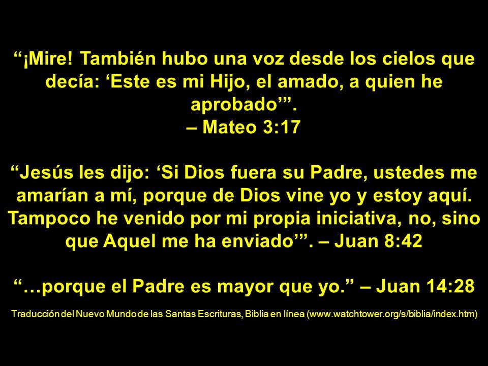 …porque el Padre es mayor que yo. – Juan 14:28
