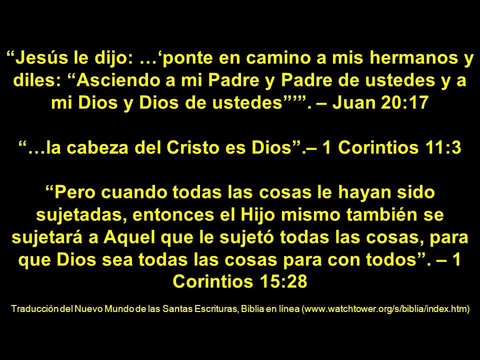 …la cabeza del Cristo es Dios .– 1 Corintios 11:3